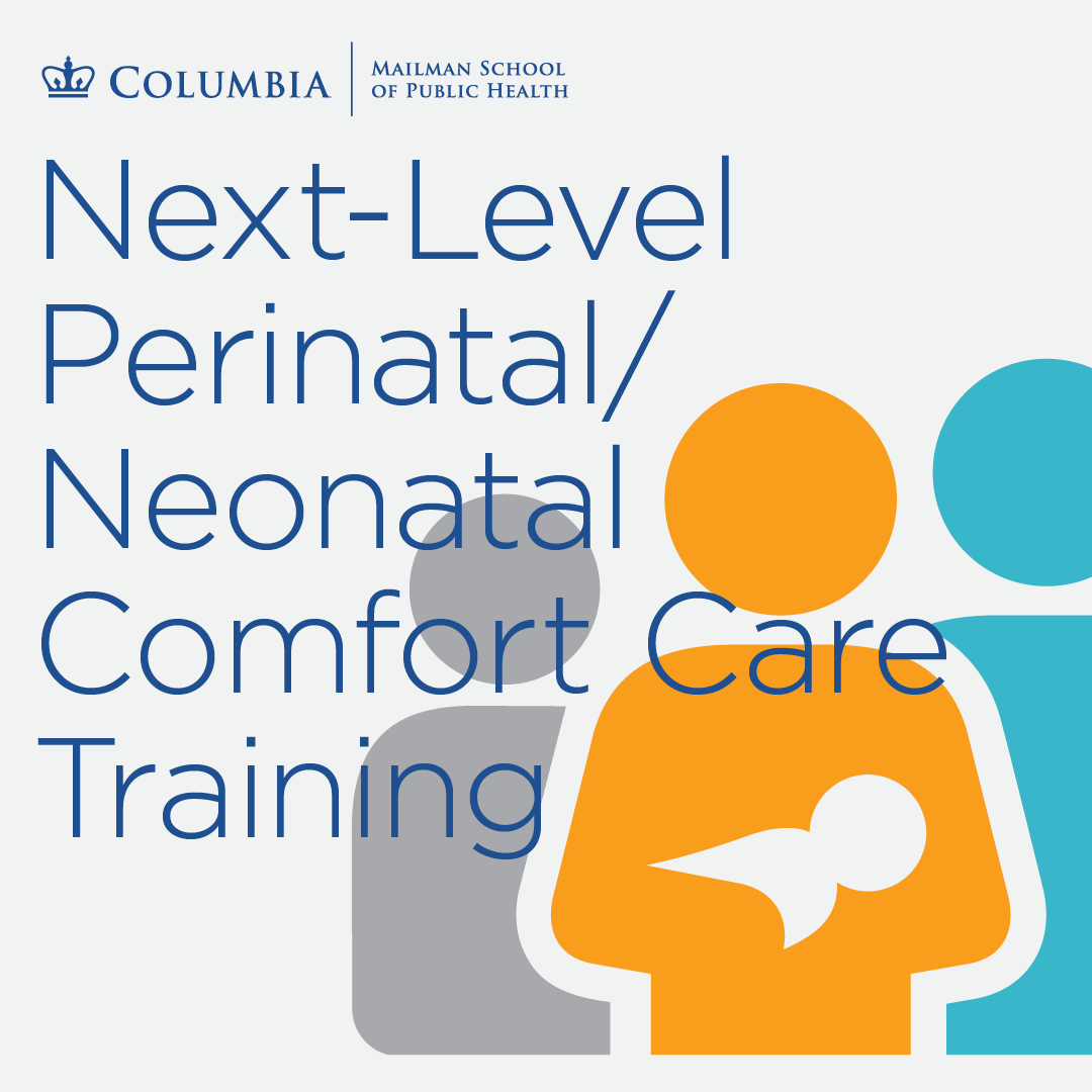 Perinatal/Neonatal Comfort Care Training - Palliative Care Columbia University SHARP Training