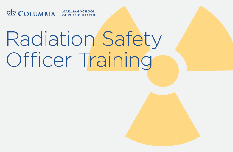 Columbia University EHS Radiation Safety Officer RSO Training
