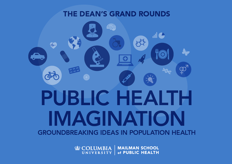 Grand Rounds on the Future of Public Health | Public Health Imagination: Groundbreaking Ideas in Population Health
